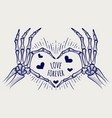love forever poster with skeleton hands vector image