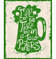 Retro St Patricks Day Typography Poster With Beer vector image
