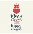 christmas quote calligraphy bauble vector image