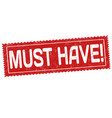 must have grunge rubber stamp vector image