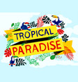 lettering tropical paradise with toucan and plants vector image