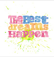 The best dreams happen quote on watercolor vector image