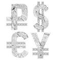 symbol of dollar yen euro ruble zentangle vector image