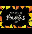 always be thankful thanksgiving day poster vector image