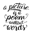 A picture is a poem without words calligraphy vector image