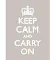 KEEP CALM CARRY ON Warm Grey vector image