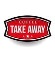 Coffee Take Away vintage sign vector image