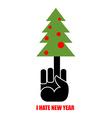 Fuck and Christmas tree I hate new year Christmas vector image