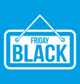 black friday signboard icon white vector image vector image