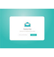 web subscribe ui interface design vector image vector image