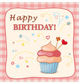 Birthday cartoon card with cupcake vector image