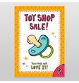 Toy shop sale flyer design with pacifier vector image