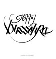 black text calligraphic inscription happy dussehra vector image