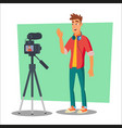 video blogger cheerful young blogger man vector image