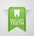 Ticket to help your teeth vector image vector image