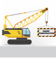 construction crane holding sign vector image