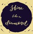 shine like a diamond vector image