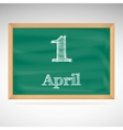 April 1 inscription in chalk on a blackboard vector image vector image