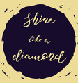 shine like a diamond vector image