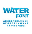 Water font Aqua alphabet Drops of water ABC Wet vector image