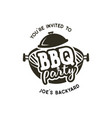 bbq party label in monochrome style invitation to vector image
