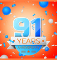 Ninety one years anniversary celebration vector image