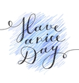 have a nice day vector image vector image