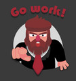 a brutal bearded boss points with his finger and vector image