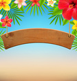 Wooden Sign With Tropical Flowers vector image