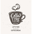 Coffee time Hipster Vintage Stylized Lettering vector image vector image