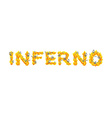 Inferno text fire letters Skeletons in Hell vector image