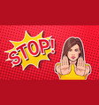 woman gesturing no or stop sign pop art style vector image