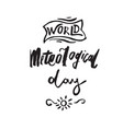 greeting card of the world meteorological day vector image
