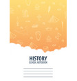 history school notebook template back to school vector image