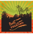 Palms trees and handwritten words Best Vacation vector image