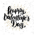 happy valentines day hand drawn motivation vector image