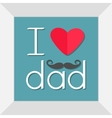 I love dad Happy fathers day Picture in square vector image