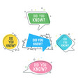 did you know question on colorful stickers set vector image