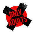only adults rubber stamp vector image