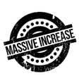 Massive increase rubber stamp vector image