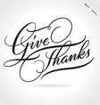 GIVE THANKS hand lettering vector image vector image