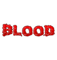 Blood lettring Red liquid letter fluid typography vector image