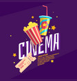 colorful poster cinema with popcorn a ticket and vector image