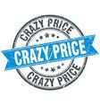 crazy price round grunge ribbon stamp vector image