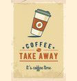 paper coffee cup coffee take away retro poster vector image
