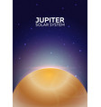 poster planet jupiter and solar system space vector image