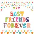 Best friends forever Inspirational motivational vector image