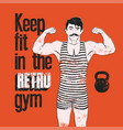 retro gym grunge poster design with strong man vector image