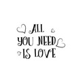 all you need is love quote logo greeting card vector image