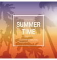 summer time template poster background with palm vector image